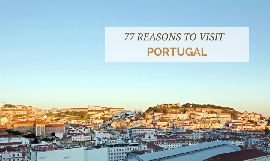 77 Reasons to Visit Portugal This Year and Food isn't one of them