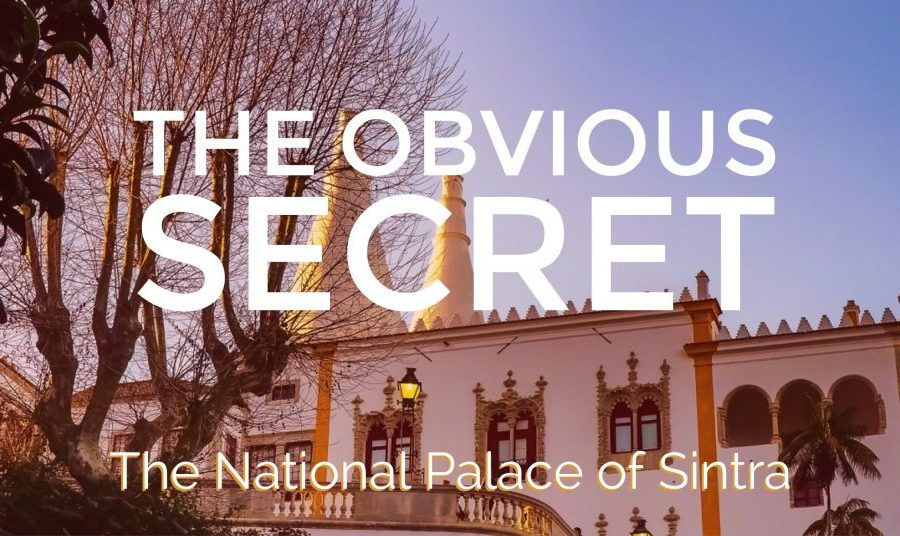 The National Palace of Sintra – the Obvious Secret of This Portuguese Town
