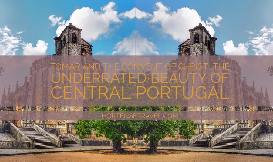 Tomar and the Convent of Christ- The Underrated Beauty of Central Portugal